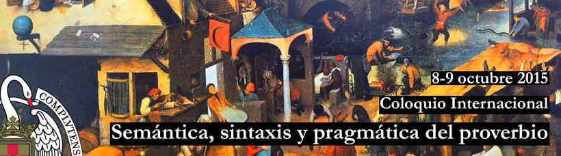 Coloquio Internacional Semántica, sintaxis y pragmática del proverbio