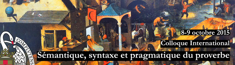 Colloque International Sèmantique, syntaxe et pragmatique du proverbe